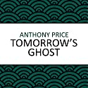 Tomorrow's Ghost Audiobook by Anthony Price Narrated by Jilly Bond