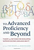 img - for To Advanced Proficiency and Beyond: Theory and Methods for Developing Superior Second Language Ability book / textbook / text book
