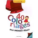 40 coloriages pour pr�parer P�quespar Sophie Furlaud