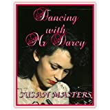 DANCING WITH MR DARCY: A Branch Librarian's Lifelong Romance ~ Susan Masters