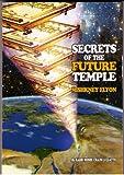 Secrets of the Future Temple - Mishkney Elyon