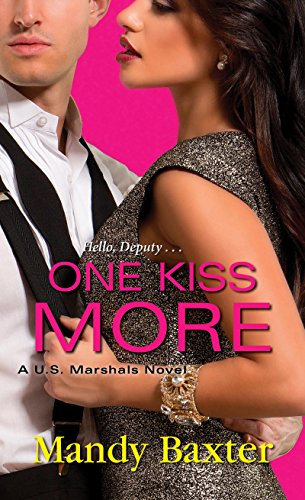 Mandy Baxter - One Kiss More (A U.S. Marshals Novel)