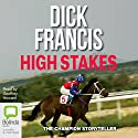 High Stakes Audiobook by Dick Francis Narrated by Tony Britton