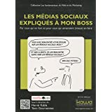Les mdias sociaux expliqus  mon boss - Par ceux qui en font et pour ceux qui aimeraient (mieux) en fairepar Media ACES