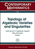 img - for Topology of Algebraic Varieties and Singularities: Conference in Honor of Anatoly Libgobers 60th Birthday June 22-26, 2009 Jaca, Huesca, Spain (Contemporary Mathematics) book / textbook / text book