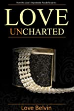 Love UnCharted (Love's Improbable Possibility Book 3)