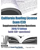 img - for California Roofing License Exam C39 Supplemental Review Questions 2016/17 Edition: (with 130+ questions) book / textbook / text book