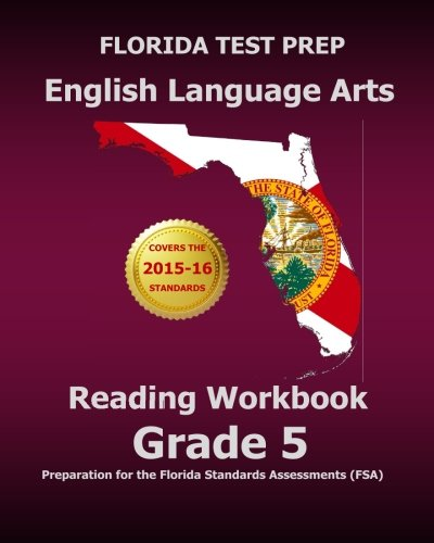 FLORIDA TEST PREP English Language Arts Reading Workbook Grade 5: Preparation for the Florida Standards Assessments (FSA