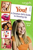 img - for You! A Christian Girl's Guide to Growing Up (Faithgirlz) book / textbook / text book