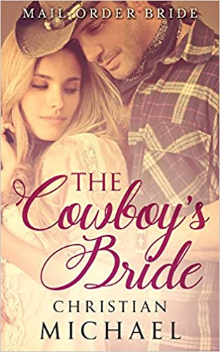 MAIL ORDER BRIDE: The Cowboy's Bride (A Clean Western Historical Christian Romance)