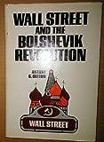 Wall Street and the Bolshevik Revolution [By] Antony C. Sutton