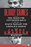 Bloody Crimes LP: The Chase for Jefferson Davis and the Death Pageant for Lincolns Corpse