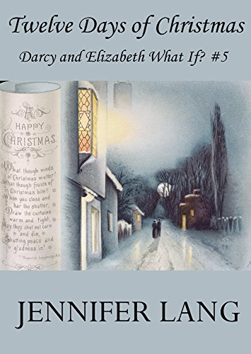 Twelve Days Of Christmas: Darcy And Elizabeth What If? # 5