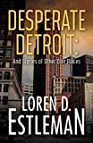 img - for Desperate Detroit and Stories of Other Dire Places book / textbook / text book