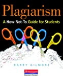 Plagiarism: A How-Not-to Guide for St...
