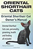Mr. Henry Hoverstone Oriental Shorthair Cats. Oriental Shorthair Cat Owners Manual. Oriental Shorthair Cats care, personality, grooming, health and feeding all included.