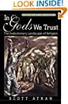 In Gods We Trust: The Evolutionary La...
