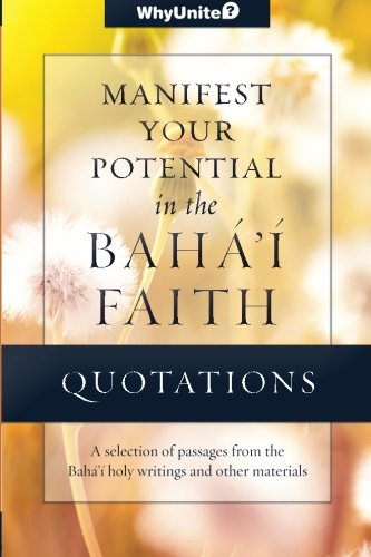 Quotations for Manifesting Your Potential in the Baha'i Faith (WhyBaha'i)