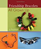 Friendship Bracelets: All Grown Up