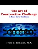 img - for The Art of Constructive Challenge (Board Guru Handbook) book / textbook / text book