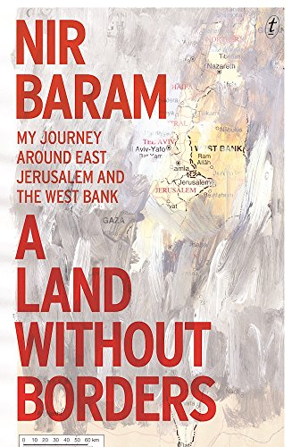 a-land-without-borders-my-journey-around-east-jerusalem-and-the-west-bank