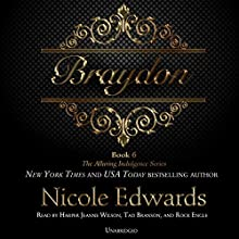 Braydon: The Alluring Indulgence Series, Book 6 (       UNABRIDGED) by Nicole Edwards Narrated by Harper Jeanne Wilson, Tad Branson, Rock Engle