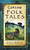 Carlow Folk Tales (Folk Tales: United Kingdom)