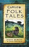 Carlow Folk Tales (Folk Tales: United Kingdom)