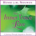 The Inner Voice of Love: A Journey Through Anguish to Freedom (       UNABRIDGED) by Henri J. M. Nouwen Narrated by Murray Bodo