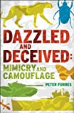 Dazzled and Deceived: Mimicry and Camouflage [Winner Warwick Prize for Writing, 2011]