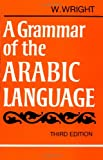 A grammar of the Arabic language (0521094550) by Caspari, C. P. Wright, William, ; Smith, W. Robertson; ; Goeje, M. J. de;