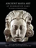 img - for Ancient Maya Art at Dumbarton Oaks (Pre-Columbian Art at Dumbarton Oaks) book / textbook / text book