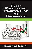 Fleet Purchasing, Maintenance and Reliability