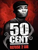 50 Cent: Refuse to Die [HD]