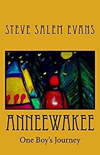 Anneewakee: One Boy's Journey by Steve Salem Evans ebook deal