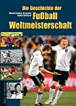 Die Geschichte der Fu�ball-Weltmeiste...