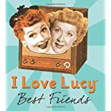 I Love Lucy: Best Friendsby Elisabeth Edwards
