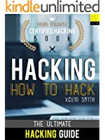 Hacking : The Ultimate Hacking for Beginners : How to Hack : Hacking Intelligence : Certified Hacking Book (English Edition)