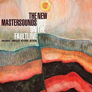The New Mastersounds『Out on the Faultline』