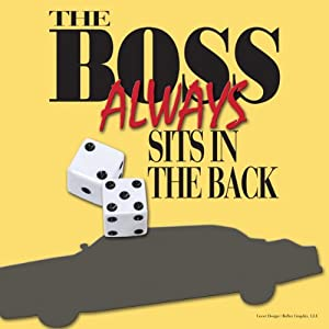 The Boss Always Sits in the Back Audiobook