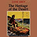 The Heritage of the Desert (       UNABRIDGED) by Zane Grey Narrated by Robert Morris