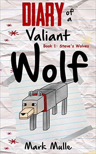 Free Kindle Book : Diary of a Valiant Wolf (Book 1): Steve