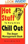 Hot Stuff to Help Kids Chill Out: The...