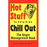 Hot Stuff to Help Kids Chill Out: The Anger Management Bookby Jerry Wilde