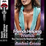 Friends Helping Friends: How I Became the Neighborhood Whore | Amber Cross