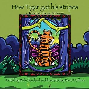 How Tiger Got His Stripes Hörbuch