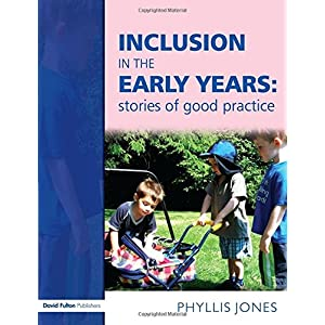 Inclusion in the Early Years: stories of good practice (Paperback)