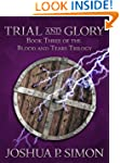 Trial and Glory: Book Three of the Bl...