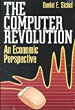 img - for [The Computer Revolution: An Economic Perspective] (By: Daniel E. Sichel) [published: June, 1997] book / textbook / text book