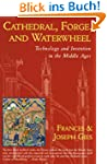 Cathedral, Forge, and Waterwheel: Tec...